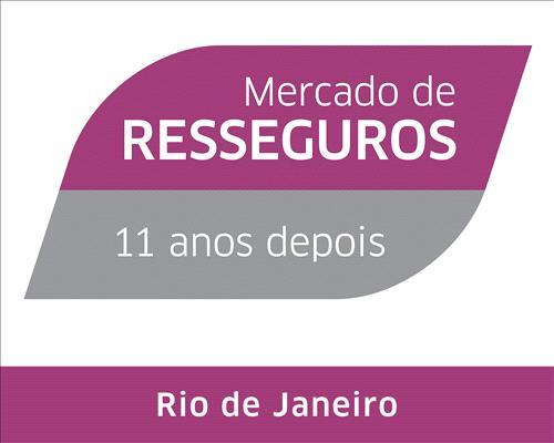 Mercado de Resseguros - 11 anos depois | Rio de Janeiro