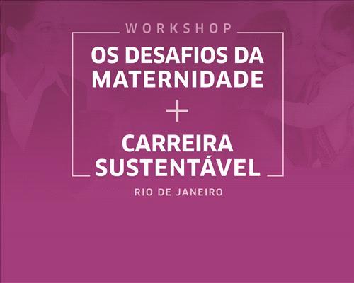 Os Desafios da Maternidade x Carreira Sustentável - Rio de Janeiro