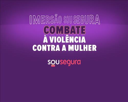 Imersão Sou Segura - Combate a violência contra a mulher